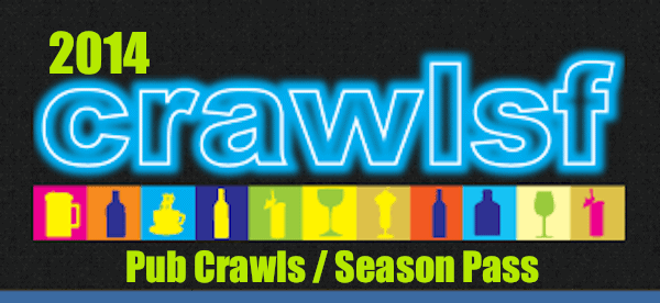 The CrawlSF 2014 San Francisco Pub Crawl Schedule Revealed!