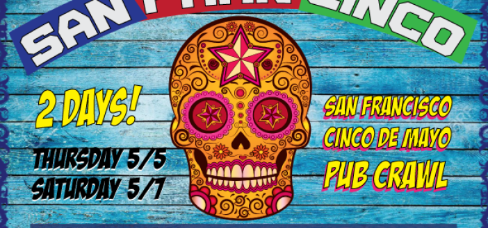 San Francisco Cinco De Mayo Pub Crawl (Thursday)