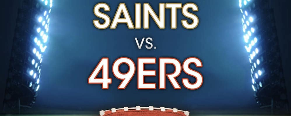 Niners vs. Saints